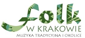 Folk w Krakowie - Muzyka tradycyjna i okolice